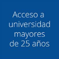 Acceso a universidad a mayores de 25